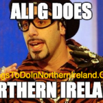 Ali G – Does Northern Ireland