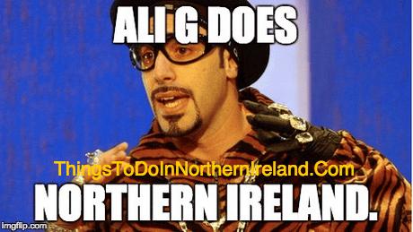 Ali G - Does Northern Ireland