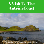 A Visit To The Antrim Coast